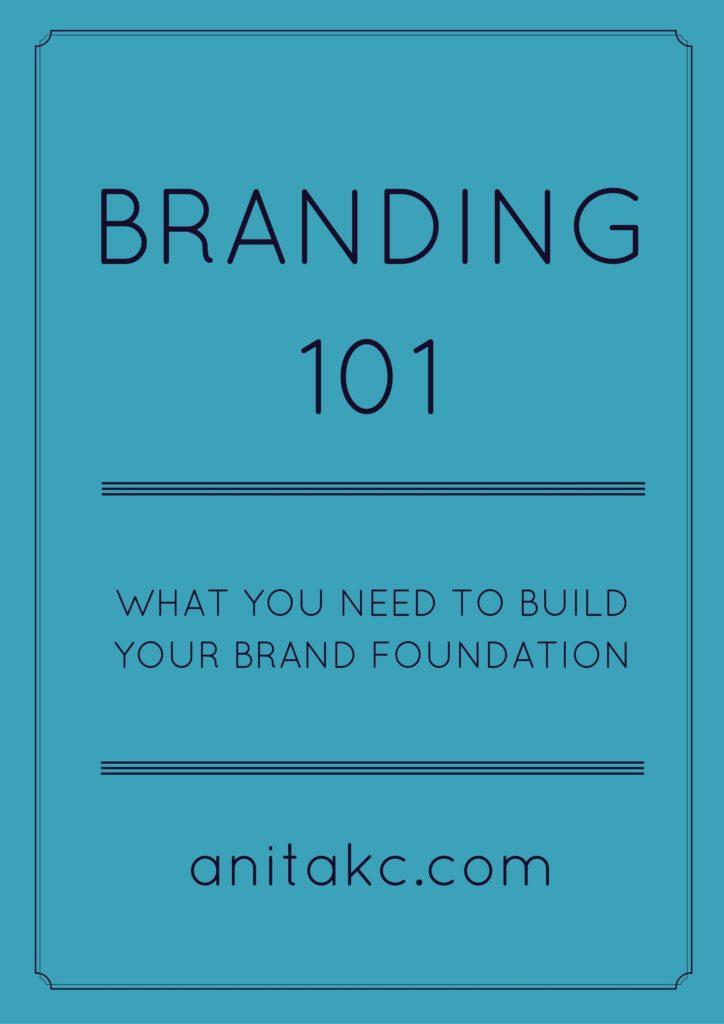Branding 101 anitakc
